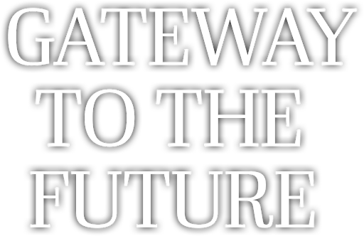 Gateway to the Future